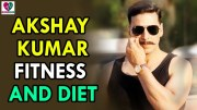 Akshay Kumar Fitness And Diet – Health Sutra – Best Health Tips