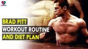 Brad Pitt Workout Routine & Diet Plan – Health Sutra – Best Health Tips