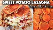 VEGAN HOLIDAY RECIPE – SWEET POTATO LASAGNA – gluten – free + oil – free