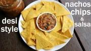 tortilla chips recipe with salsa dip – nachos chips with salsa – नाचोज चिप्स टोमैटो सालसा  के साथ