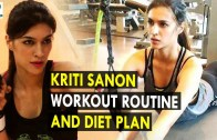 Kriti Sanon Workout Routine &amp – Diet Plan – Health Sutra – Best Health Tips