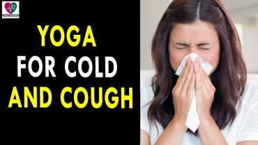 Yoga for Cold and Cough – Health Sutra – Best Health Tips