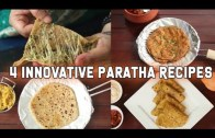 4 Innovative Paratha Recipes – Healthy  Recipes – Indian Food