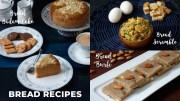 Bread Recipes – Bread Badam Cake – Bread Burfi – Bread Scramble