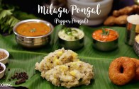 Milagu Pongal – Pepper Pongal – South Indian Breakfast Recipe
