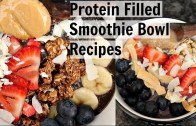 How to Make BOMB SMOOTHIE BOWLS – high protein – vegan