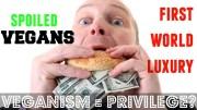 VEGANISM IS A FIRST WORLD PRIVILEGE  – Cheap Lazy Vegan