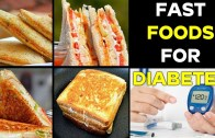 Best Diabetes Diet – Fast Foods For Diabetes – Healthy food for Diabetics