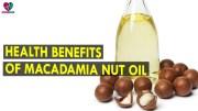 Health Benefits Of Macadamia Nut Oil – Health Sutra – Best Health Tips