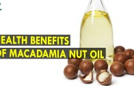 Health Benefits Of Macadamia Nut Oil – Health Sutra – Best Health Tips