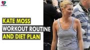 Kate Moss Workout Routine & Diet Plan – Health Sutra – Best Health Tips