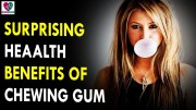 5 Surprising Health Benefits of Chewing Gum – Health Sutra – Best Health Tips