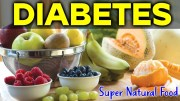 Top 10 fruits for diabetics – 10 Super Natural Foods for diabetics – TOP 10 Superfoods
