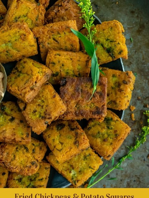 shot of half plate of Fried Besan (Chickpea Flour) & Potato Squares and text at the bottom