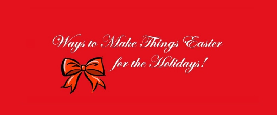 Ten Ways to Make the Holiday Easier