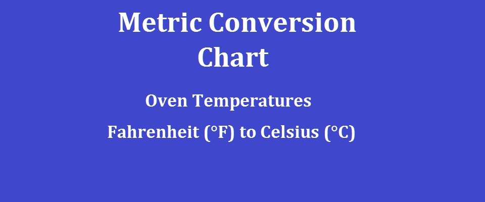 Metric Conversion Chart Oven Temperatures