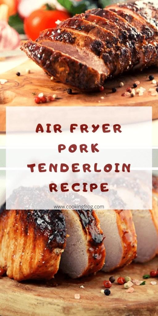 Air Fryer Pork Tenderloin Best Recipe
