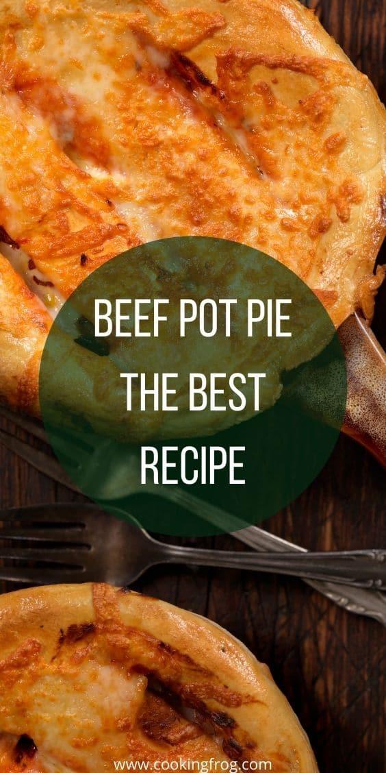 The Best Recipe Beef Pot Pie