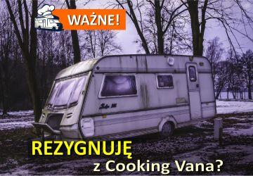 wiejskie życie - rezygnuję z cooking vana