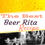 The Best Beer Margarita Recipe