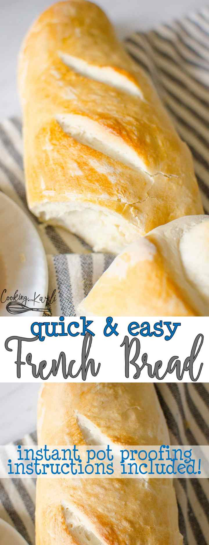 Quick & Easy French Bread has the classic chewy outer crust with a soft, chewy inside. Thanks to the Instant Pot, two beautiful loaves of French Bread are hot out of the oven in under 90 minutes! |Cooking with Karli| #frenchbread #proofing #instantpot #easy #fast #yeast #recipe