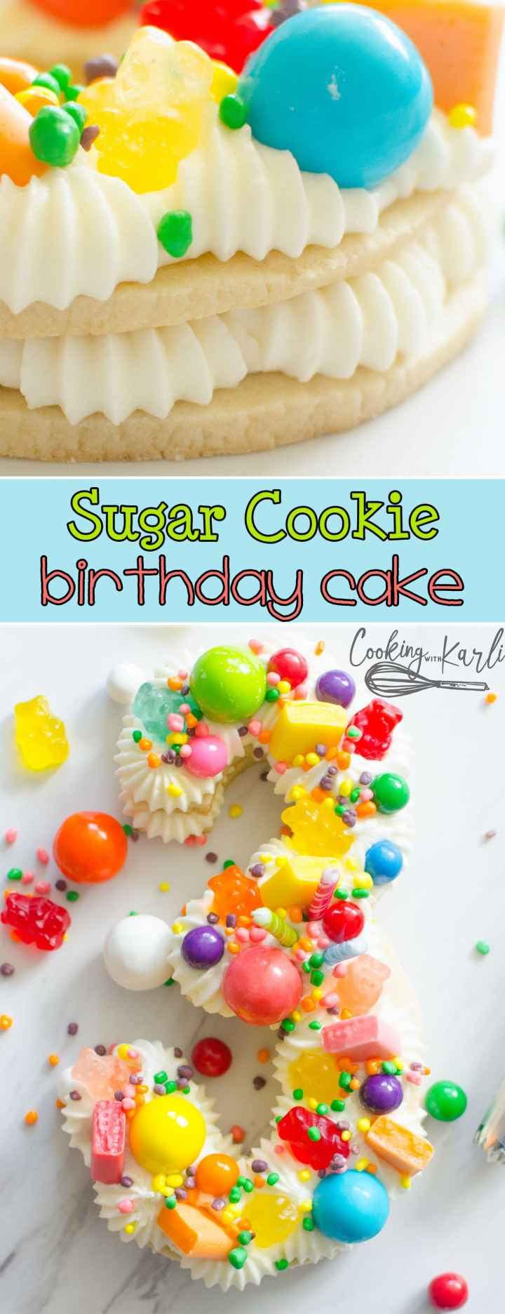 Sugar Cookie Birthday Cake is a double layer sugar cookie, filled and piped with vanilla buttercream. The Birthday Cake is topped with colorful gumballs, gummy candies and nerds. |Cooking with Karli| #birthdaycake #sugarcookies #recipe #candy #maxcake #3yearold #birtdhay #party
