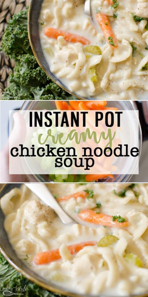 Creamy Chicken Noodle Soup is an easy dump and start comfort meal the whole family will love. This can be made on the stove top or in your Instant Pot, this Creamy Chicken Noodle Soup is sure to satisfy that cozy Fall craving.  Cooking with Karli  #soup #instantpot #pressurecooker #recipe #fall #autumn #creamy #chickennoodle #chickentenders #veggies #easy #fast #dinner