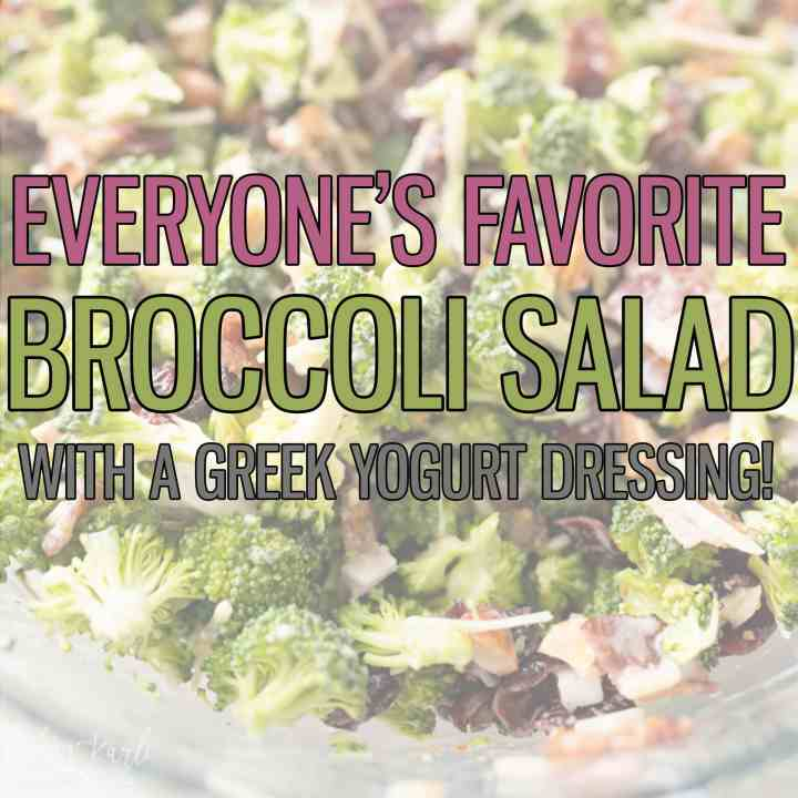 Broccoli Salad recipe image with text 'everyones favorite broccoli salad with a Greek yogurt dressing.'