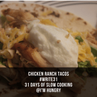 Chicken Ranch Tacos (Day 7)
