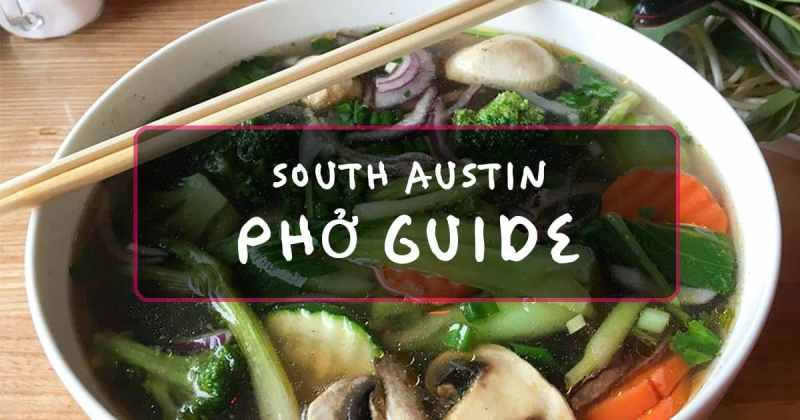 South Austin Pho Guide • Cook Love Heal