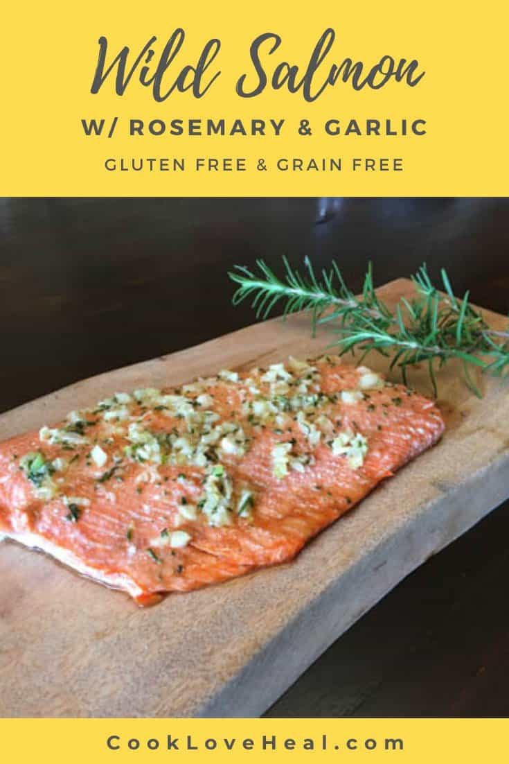 Wild Salmon with Rosemary & Garlic • Cook Love Heal by Rachel Zierzow