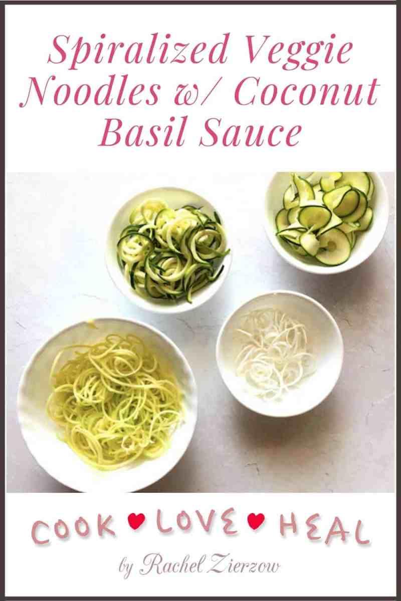 Spiralized Veggie Noodles with Coconut Basil Sauce •Rachel Zierzow