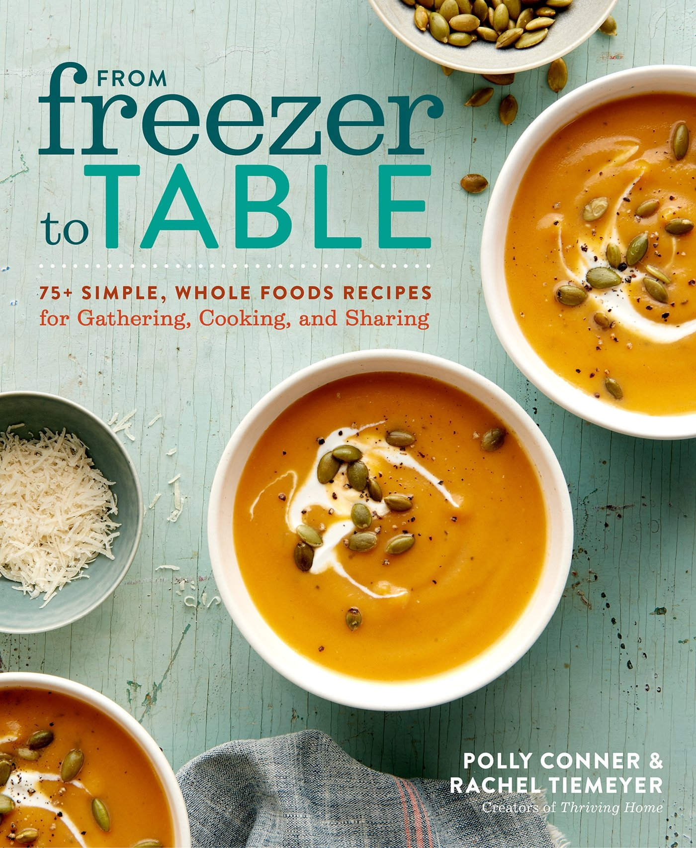 cookbook deal From Freezer to Table by Rachel Tiemeyer & Polly Conner book deal