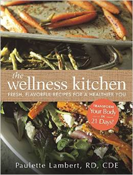 The Wellness Kitchen by Paulette Lambert