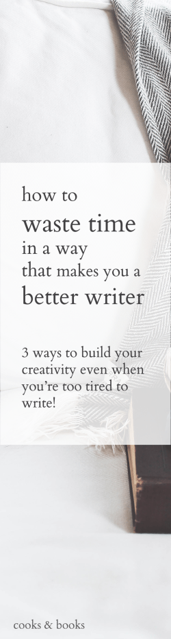 how to be a better writer even when you're tired