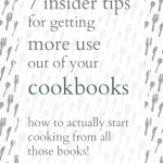 7 Tips for Getting More Use Out of Your Cookbooks