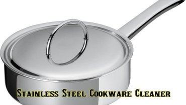 Best Stainless Steel Cookware Cleaner
