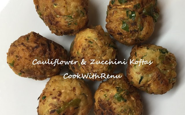 Cauliflower & Zucchini Koftas