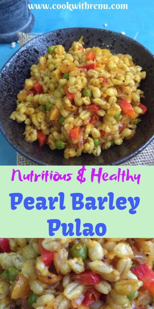 Pearl Barley Pulao - Pearl Barley pulao is a simple, healthy and delicious one pot meal, done with ingredients available at home and can be enjoyed as a breakfast or as a meal.