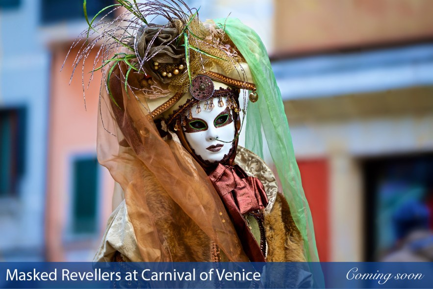 Masked Revellers at Carnival of Venice photographs taken by Chasing Light Media