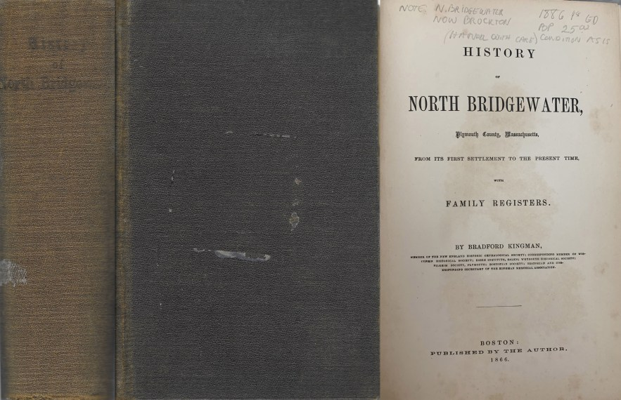 History of North Bridgewater, Plymouth County, Massachusetts, Bradford Kingman, 1866.