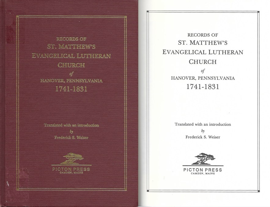 Records of St. Mattew's Evangelical Lutheran Church of Hanover, Pennsylvania, 1741-1831, Frederick S. Weiser, translation, 1994.