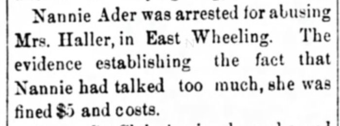 """""""Nannie Ader Arrested for Talking Too Much,"""" news article, The Wheeling Daily Register (Wheeling, West Virginia), 17 Oct 1871, p. 4, col. 3."""
