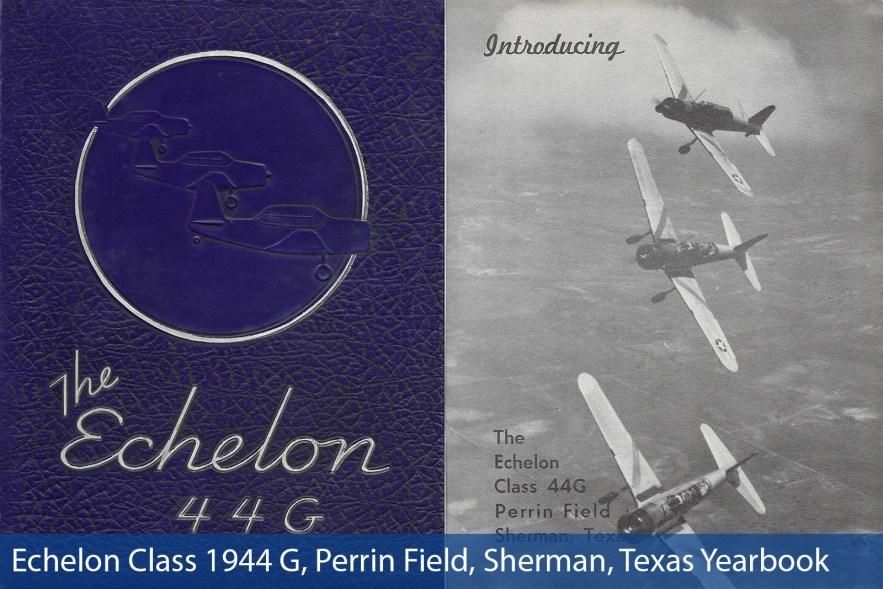 Echelon Class 1944 G, Perrin Field, Sherman, Texas Yearbook