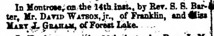 """David Watson and Mary J. Graham,"" marriage announcement, Montrose Independent Republican (Montrose, Pennsylvania), 26 Mar 1857, p. 3, col. 1."