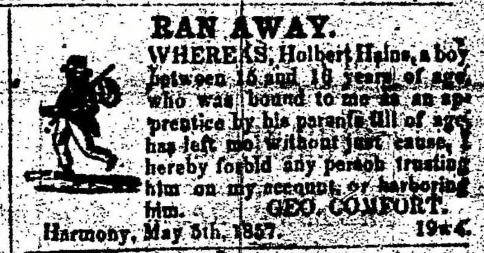 """Holbert Hains Runs Away Filed by George Comfort,"" death notice, Montrose Democrat (Montrose, Pennsylvania), 14 May 1857, p. 3, col. 7."
