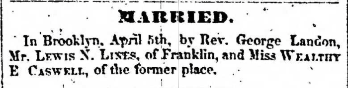 """Marriages, Lewis N. Lines and Wealthy E. Caswell,"" marriage announcement, Montrose Independent Republican (Montrose, Pennsylvania), 23 Apr 1857, p. 3, col. 2."