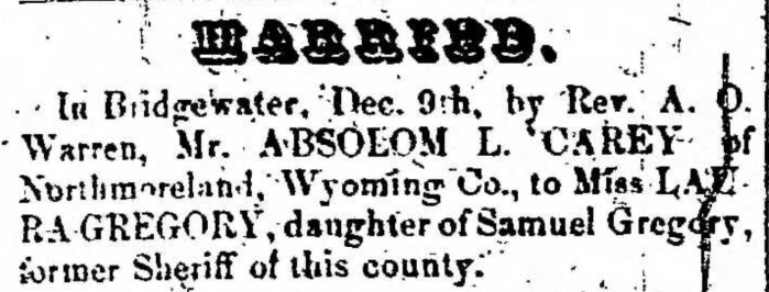 """Married, Absolom L. Carey and Laura Gregory,"" marriage announcement, Montrose Democrat (Montrose, Pennsylvania), 24 Dec 1857, p. 3, col. 1."