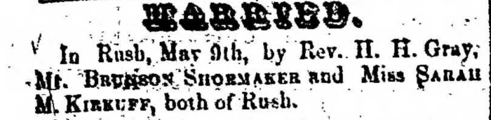 """Married, Brunson Shoemaker and Sarah M. Kirkuff,"" marriage announcement, Montrose Democrat (Montrose, Pennsylvania), 14 May 1857, p. 3, col. 1."