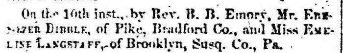 """Married, Ebenezer Dibble and Emeline Langstaff,"" marriage announcement, Montrose Independent Republican (Montrose, Pennsylvania), 15 Oct 1857, p. 3, col. 1."